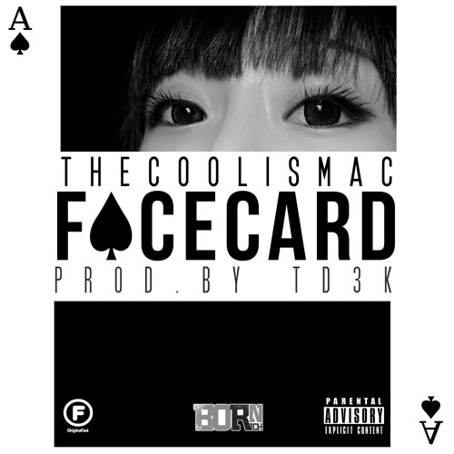 TheCoolIsMac - Face Card (Prod. By Td3k)
