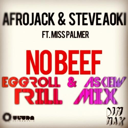 No Beef - AfroJack ft Steve Aoki(EggRoll & Askew Trill Mix)