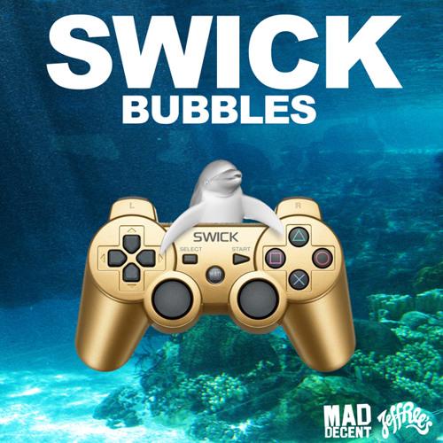 Swick - Bubbles