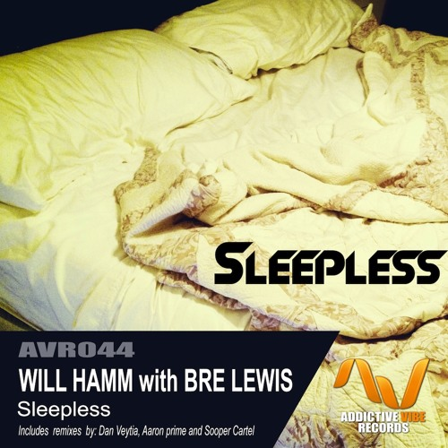 Will Hamm with Bre Lewis - Sleepless (Dan Veytia Remix) *Out Now on Beatport and iTunes!*