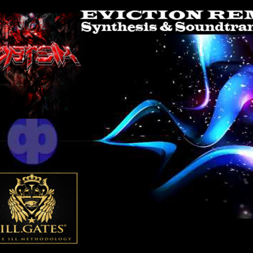 I'LL Gates & Datsik 2011 EVICTION REMIX  DJ Synthesis & SoundTransfer 123bpm 2
