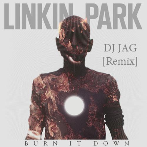 Burn it Down (DJ JAG Remix)