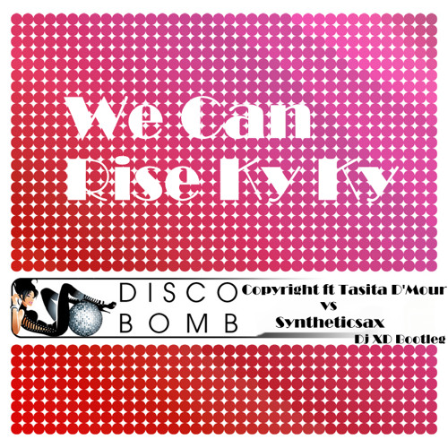 Copyright ft Tasita DMour vs Syntheticsax - We Can Rise Ky Ky (Dj XD Bootleg)