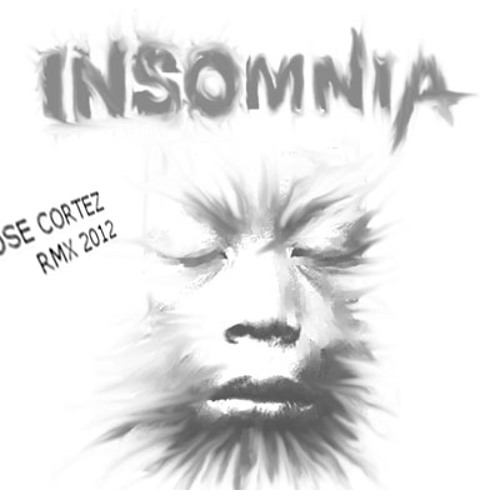 INSOMNIA - JOSE CORTEZ RMX 2012