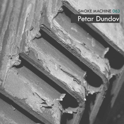 Smoke Machine Podcast 063 Petar Dundov
