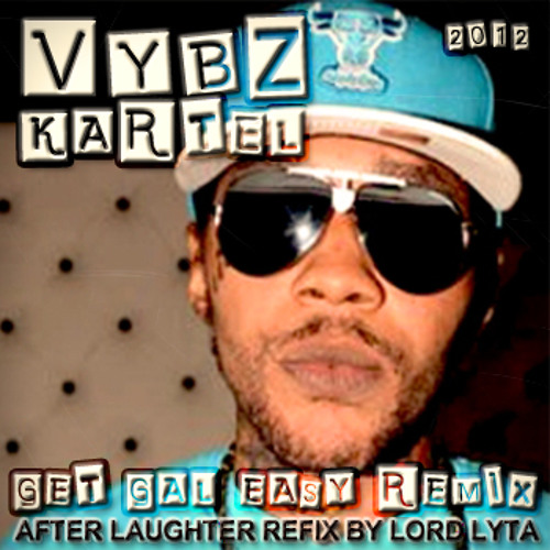 Vybz Kartel - Get Gal Easy (Blackberry) (After Laughter Refix by Lord Lyta)