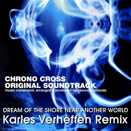 Dream of the Shore Near Another World (Karles Verheffen Remix)