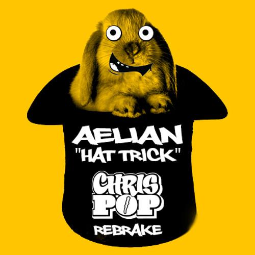 Aelian - hat trick (chrispop rebrake)