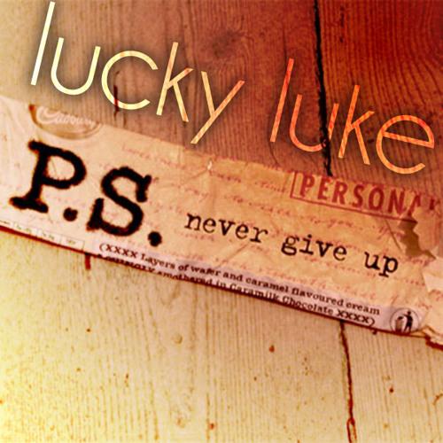 Lucky Luke - Never Give Up (Original Mix)