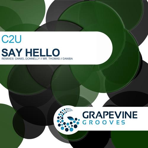 C2U - Say Hello (Original Mix) - OUT OCT 24