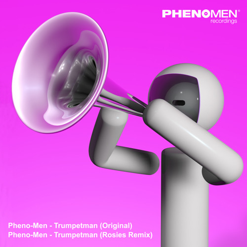 PHENO-MEN - Trumpetman (original) preview for free Download - out now !!!