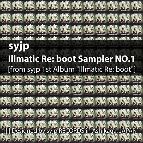syjp - Illmatic Re: boot Sampler NO.1