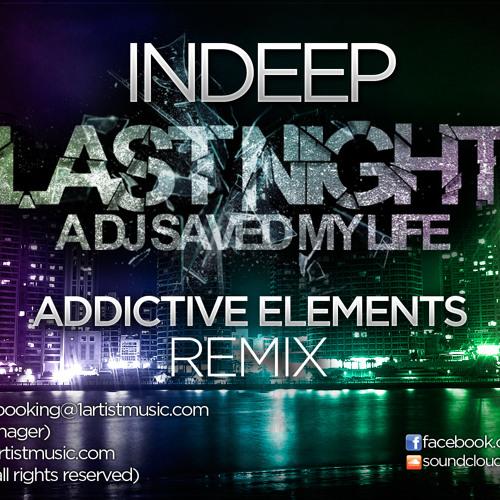 Indeep - Last Night A DJ Saved My Life (Addictive Elements Remix)