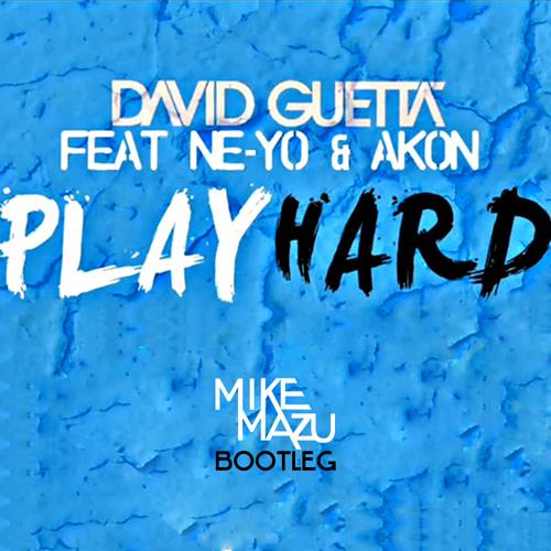 D4vid Guett4 ft. Ne-Y0 & 4kon- Pl4y H4rd (Mike Mazu Bootleg) * FREE DOWNLOAD *
