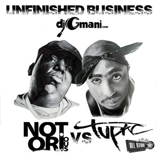 Unfinished Business - Biggie vs Pac - @djGmani