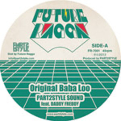 Part 2 Style ft Daddy Freddy - Original Baba Loo (Dub Boy's Karnival Remix) (master)