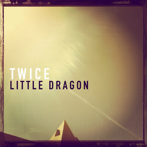 Twice (Little Dragon Cover)