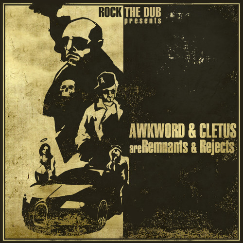 RockTheDub presents... AWKWORD & Cletus are: Remnants & Rejects (FreEP)