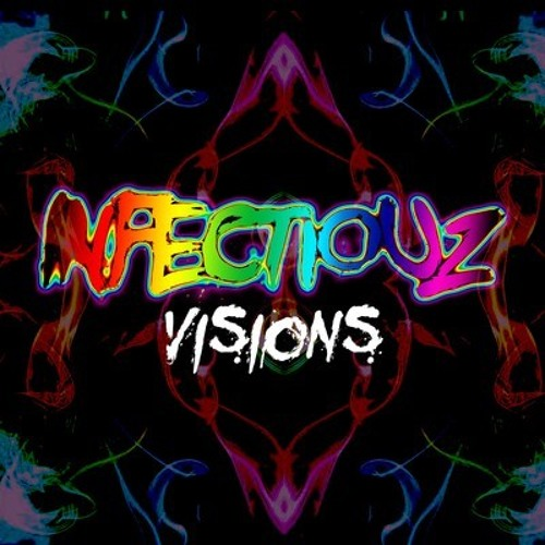 Visions by Infectiouz