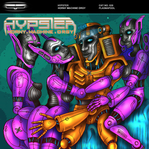 Hypster - Horny Machine Orgy (Obey! Remix)