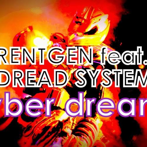 RENTGEN feat. DREAD SYSTEM - Cyber dreams (Original mix)