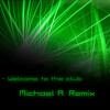 Manian - Welcome To The Club(Michael A. Remix)
