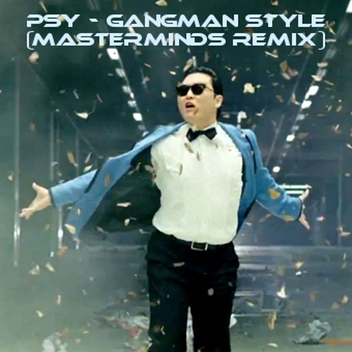 PSY - Gangnam Style (Masterminds Style) // FREE DOWNLOAD
