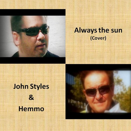 John Styles & Hemmo - Always the sun (cover)
