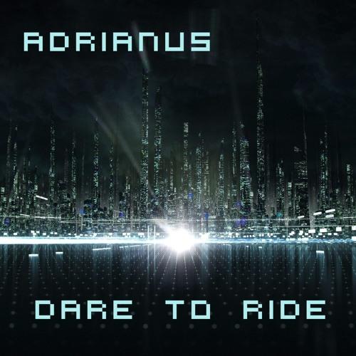 Adrianus - Dare to Ride (Original Mix)