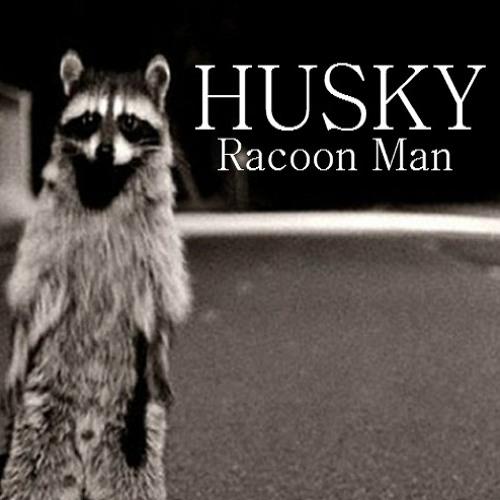 Husky ☇ Racoon Man [Free Download]