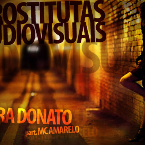 Sara Donato part. Mc Amarelo - Prostitutas Audiovisuais