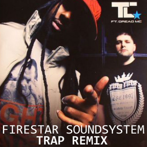 TC Feat. Dread MC - Burning Starlight (Firestar Soundsystem Trap Remix)