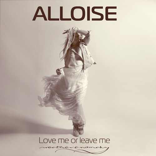 Alloise - Love Me Or Leave Me - Weather Anomaly Remix