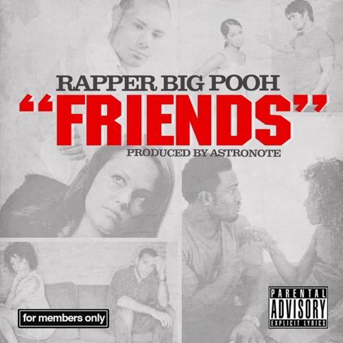 Rapper Big Pooh - Friends (Dirty)