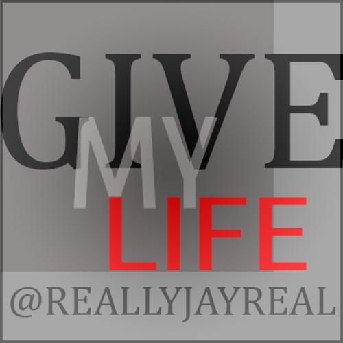 JayReal - Give My Life