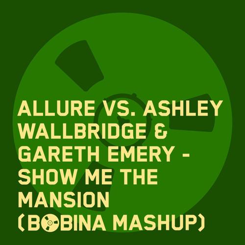 Allure vs. Ashley Wallbridge & Gareth Emery - Show Me The Mansion (Bobina Mashup)