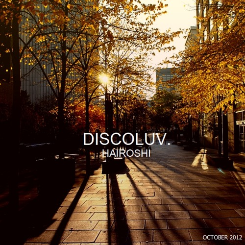 Hairoshi - Discoluv October 2012 Mix