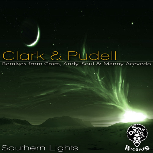 clark & pudell - Southern Lights (orig. mix) OUT NOW ON SOULDEEP INC low Rez