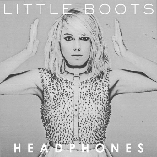 Little Boots - Headphones (Ronika Remix)