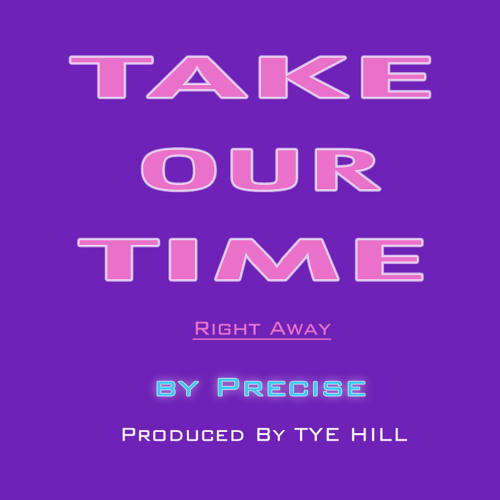 Take Our Time (Right Away)