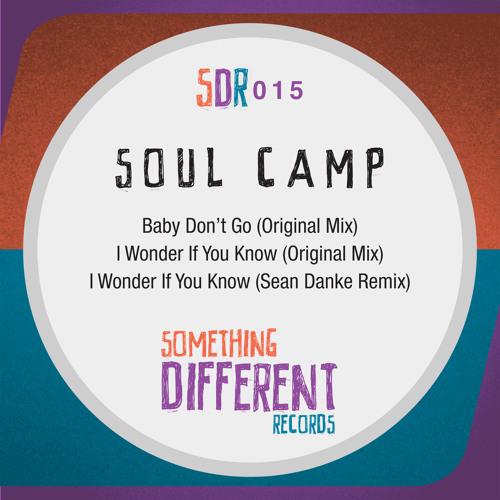[SDR015] Soul Camp - I Wonder If You Know (Sean Danke Remix) [SC Edit]