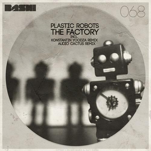 Plastic Robots - The Factory (Konstantin Yoodza Remix) [Bashi] - FRESH RELEASE-