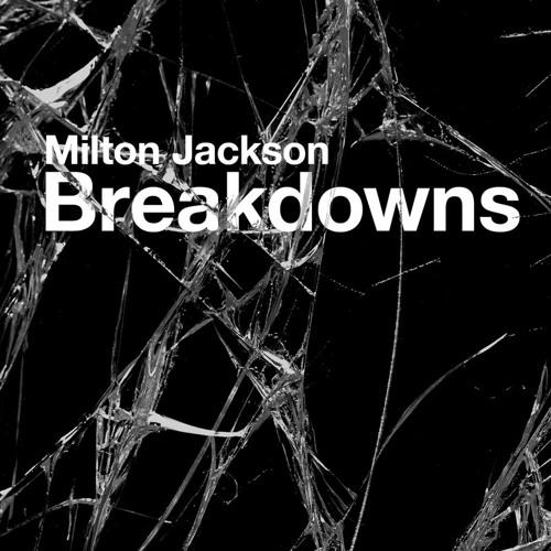 Milton Jackson Breakdowns Clip (w/Shur-i-kan Remix)