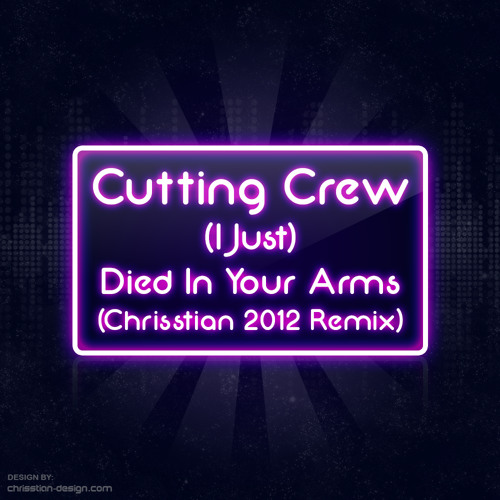 Cutting Crew - I Just Died In Your Arms (Chrisstian 2012 Remix)
