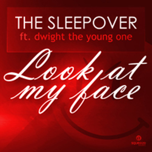 Look At My Face  (Asco Remix) - The Sleepover ft. Dwight [SQUEEZEMUSIC]