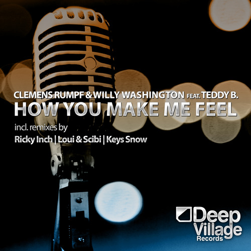 Clemens Rumpf & Willy Washington feat. Teddy B. - How You Make Me Feel (riCkY inCh Remix)