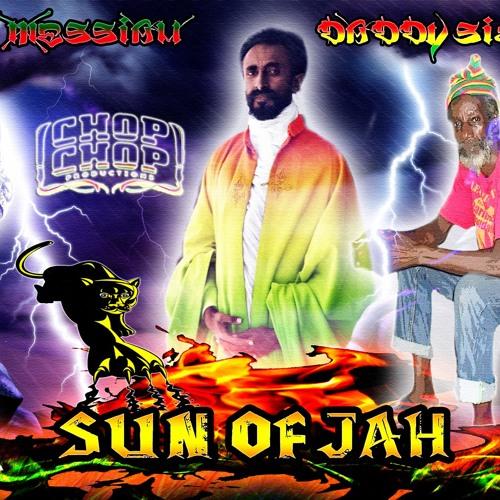 DADDY SIZZLA & BLAK MEXXIAH - SUN OF JAH ( CHOP CHOP PRODUCTIONS)