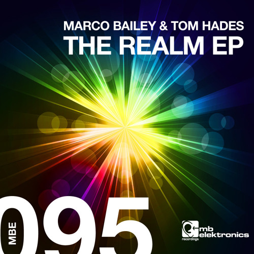 Marco Bailey & Tom Hades - The Realm EP [MB Elektronics]