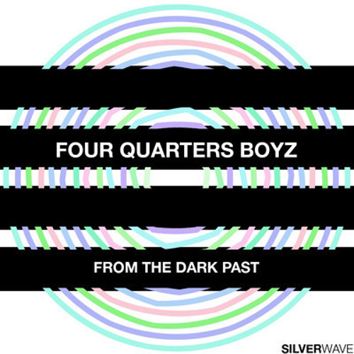 Four Quarters Boyz - From The Dark Past (Alphaat Remix) - Silver Wave - November 9 ,2012