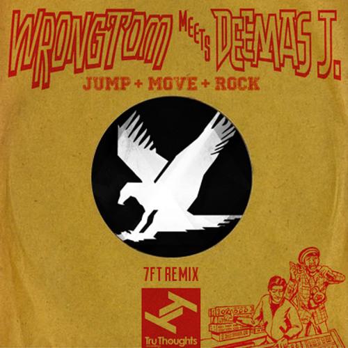 Wrongtom Meets Deemas J - Jump And Move [7FT REFIX]